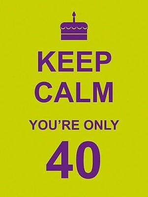 Keep Calm You're Only 40-Summersdale
