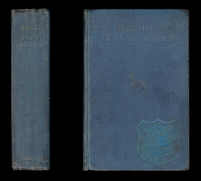 1905 James THE SIEGE OF PORT ARTHUR Records of an Eye-Witness RUSSO-JAPANESE WAR