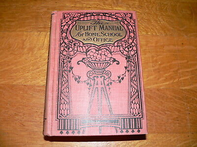 "Antique ""The Uplift Manual for Home, School and Office"" 1915 HC Reference Book"
