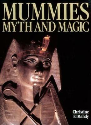 Mummies, Myth and Magic In Ancient Egypt By Christine El Mahdy