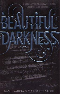 Beautiful Darkness (Book 2) (Beautiful Creatures) By Kami Garcia, Margaret Stoh