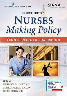 Nurses Making Policy: From Bedside to Boardroom by Rebecca M. Patton (English) P