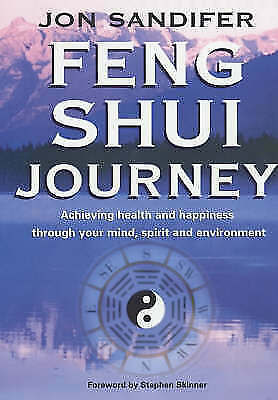 (Good)-The Feng Shui Journey: Achieving Health and Happiness Through Your Mind,
