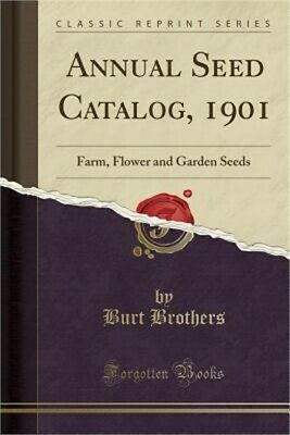 Annual Seed Catalog, 1901: Farm, Flower and Garden Seeds (Classic Reprint) (Pape