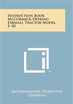Instruction Book McCormick-Deering Farmall Tractor Model F-30 (Paperback or Soft