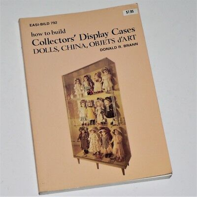 HOW TO BUILD COLLECTORS DISPLAY CASES - Don Brann - Easy-Bild 792 1979 1st ed
