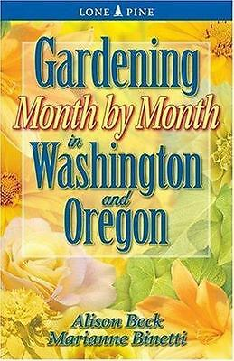 NEW - Gardening Month by Month in Washington and Oregon by Beck, Alison
