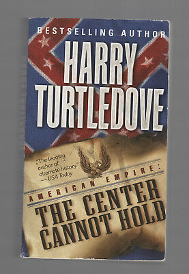 HARRY TURTLEDOVE pb The Center Cannot Hold  american empire #2
