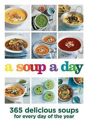 A Soup a Day: 365 delicious soups for every day of the year by Hamlyn Paperback