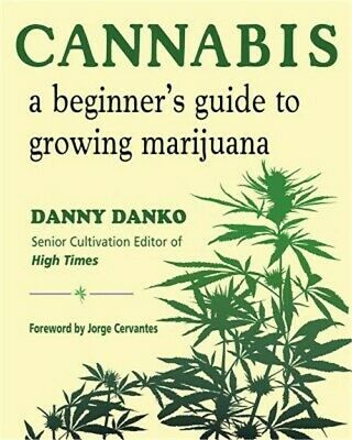 Cannabis: A Beginner's Guide to Growing Marijuana (Paperback or Softback)