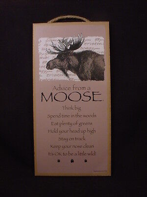 ADVICE FROM A MOOSE wood SIGN wall hanging NOVELTY PLAQUE bull animal USA MADE