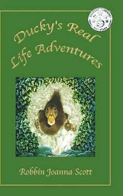 Ducky's Real Life Adventures by Robbin Joanna Scott (English) Hardcover Book Fre