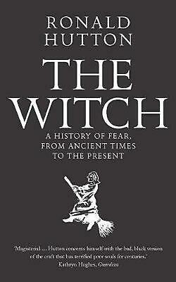 Witch: A History of Fear, from Ancient Times to the Present by Ronald Hutton Pap