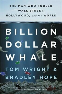Billion Dollar Whale: The Man Who Fooled Wall Street, Hollywood, and the World (