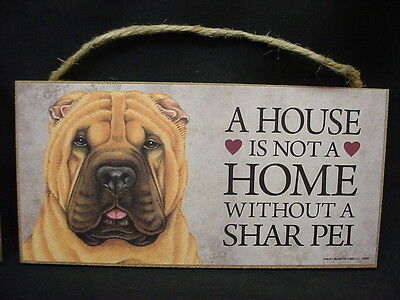 SHAR PEI A House Is Not A Home DOG wood SIGN wall PLAQUE puppy Shar-Pei USA MADE