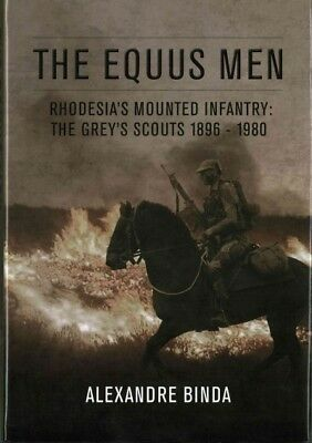 Equus Men : Rhodesia's Mounted Infantry: The Grey's Scouts 1896-1980, Hardcov...