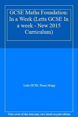 GCSE Maths Foundation: In a Week (Letts GCSE In a week - New 2015 Curriculum),L