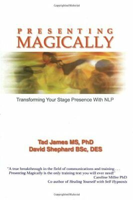 Presenting Magically: Transforming Your Stage Presence With NLP,David Shephard,