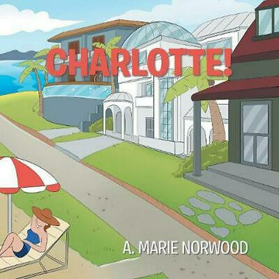 Charlotte! by A. Marie Norwood Paperback Book Free Shipping!