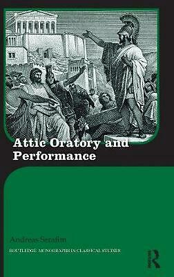 Attic Oratory and Performance by Andreas Serafim (English) Hardcover Book Free S