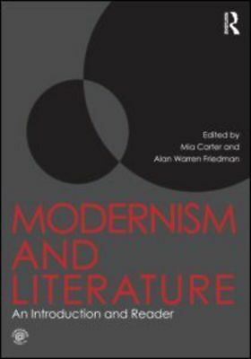 Modernism and literature: an introduction and reader by Mia Carter (Paperback /