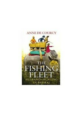 The Fishing Fleet by De Courcy, Anne Book The Fast Free Shipping