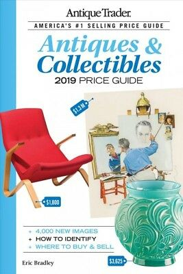 Antique Trader Antiques & Collectibles Price Guide 2019, Paperback by Bradley...