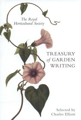 The Royal Horticultural Society treasury of garden writing by Charles Elliott