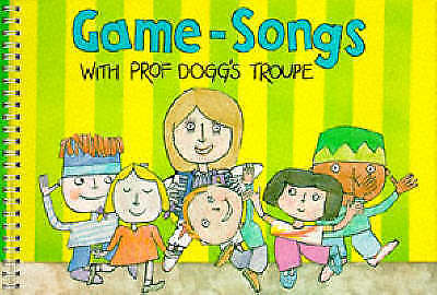 Music S.: Game-songs with Prof.Dogg's Troupe: 44 Songs and Games with