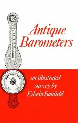 Antique Barometers: An Illustrated Survey by Banfield, Edwin Paperback Book The