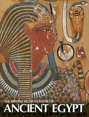 The British Museum Book of Ancient Egypt by A. Jeffrey Spencer Paperback Book