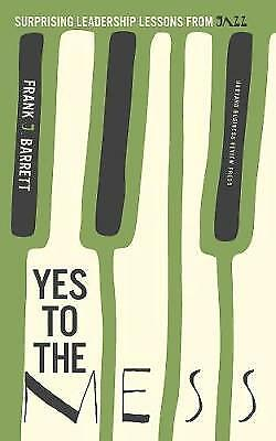 Yes to the Mess, Frank J. Barrett