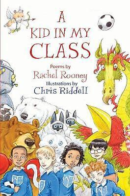 A Kid in My Class: Poems by by Rachel Rooney Hardcover Book Free Shipping!