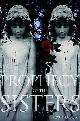 Prophecy of the Sisters (Prophecy of the Sisters Trilogy, Book I), Zink, Michell