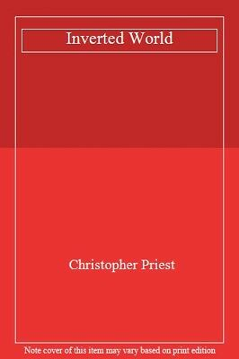 Inverted World,Christopher Priest- 9781407246406