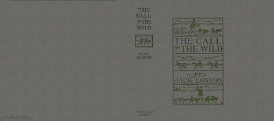 Jack London THE CALL OF THE WILD facsimile dust jacket for 1st ed book & early