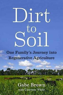 Dirt to Soil by Gabe Brown Paperback Book Free Shipping!