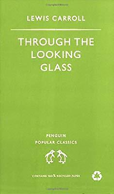 Through the Looking Glass (Penguin Popular Classics), Carroll, Lewis, Used; Good