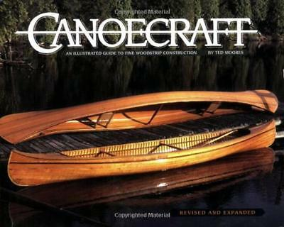 Canoecraft: An Illustrated Guide to Fine Woodstrip Construction by Ted Moores, N