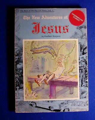 New Adventures of Jesus  (Best of Rip Off Press Vol3). Underground paperback.