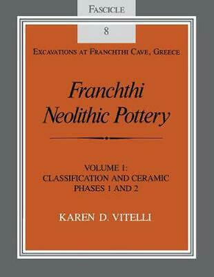 Franchthi Neolithic Pottery: Classification and Ceramic Phases 1 and 2, Fascicle