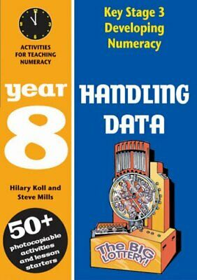 Handling Data: Year 8: Activities for Teaching Nume... by Mills, Steve Paperback