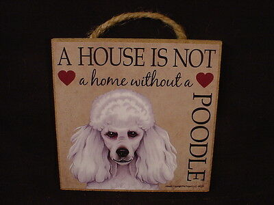 White POODLE A House Is Not Home DOG Easel Stand WOOD SIGN Wall PLAQUE puppy USA