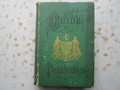 Official Guide of Philadelphia - 1876 Guide For Centennial Visitors, No Map