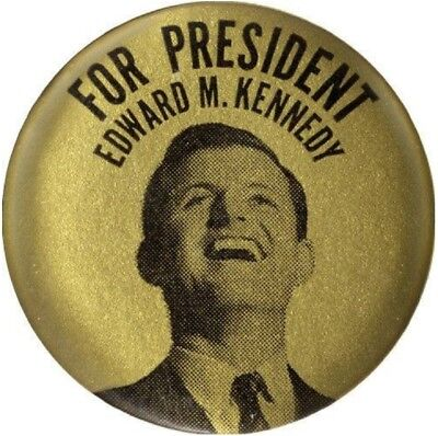 """Scarce Edward """"Ted"""" Kennedy for President Campaign Button"""