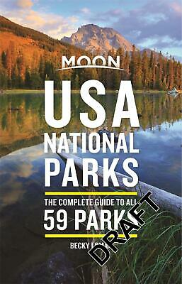 Moon USA National Parks (First Edition): The Complete Guide to All 59 Parks by B