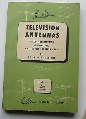 Television Antennas: Design, Construction, Installation, and Trouble-Shooting Gu