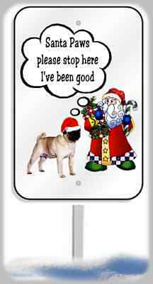 Pug Christmas yard sign metal 8x12 plaque holiday Santa Paws