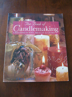 The Book of Candlemaking: By Chris Larkin: 1999  : Preloved