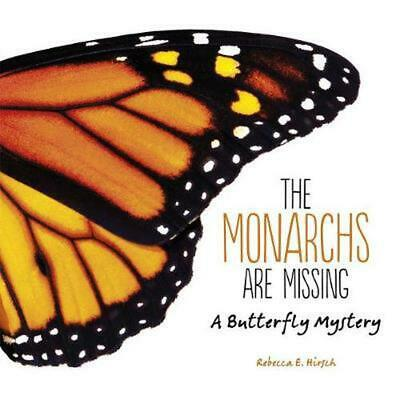 The Monarchs Are Missing by E., Hirsch Rebecca Hardcover Book Free Shipping!